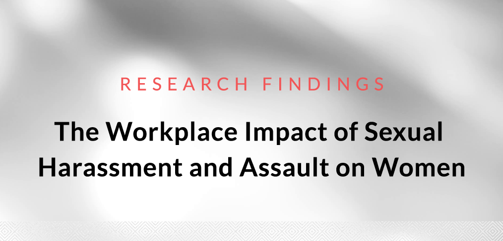 The Workplace Impact of Sexual Harassment and Assault on Women